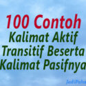100 Contoh kalimat aktif dan kalimat pasif
